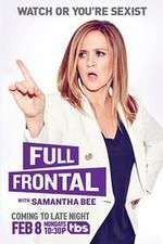 Watch Vodly Full Frontal with Samantha Bee Online