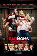 Watch A Bad Moms Christmas Online Vodly